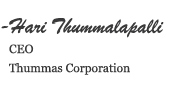 Hari Thummalapalli, CEO Thummas Corporation